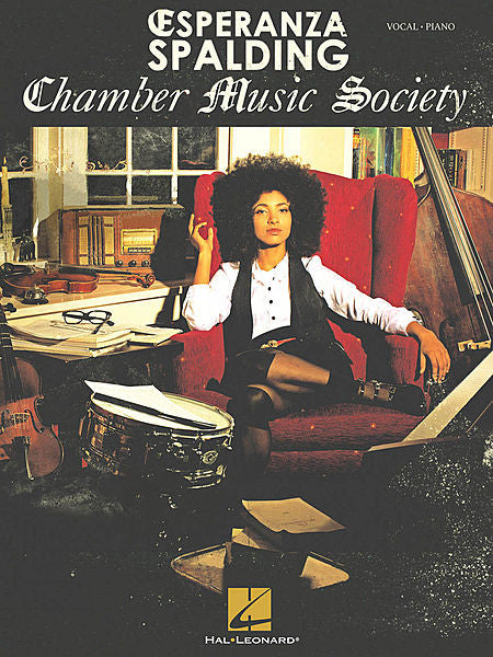 Esperanza Spalding - Chamber Music Society Vocal Piano Vocal/Piano
