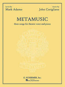 Metamusic Three Songs for Theater Voice and Piano Lyrics by Mark Adamo Vocal