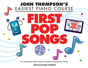 Thompson, John - Easiest Piano Course: First Pop Songs arr. Carolyn Miller - Piano Method Series