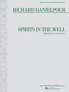 Richard Danielpour - Spirits in the Well Soprano and Piano Vocal Collection Soprano and Piano