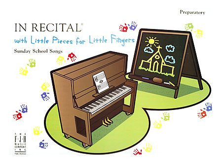 In Recital with Little Pieces for Little Fingers, Sunday School Songs - Various - Piano Book