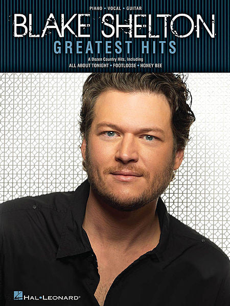 Blake Shelton Greatest Hits Piano/Vocal/Guitar Artist Songbook P/V/G