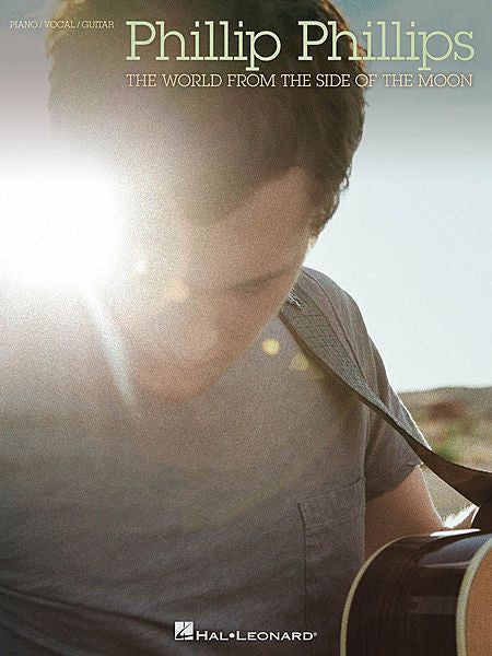 Phillip Phillips - The World from the Side of the Moon Piano/Vocal/Guitar Artist Songbook P/V/G