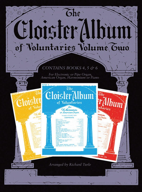 Cloister Album of Voluntaries, Volume 2 - Contains Books 4, 5 & 6 for Electronic or Pipe Organ, American Organ, Harmonium or Piano - Mixed Organ Collection