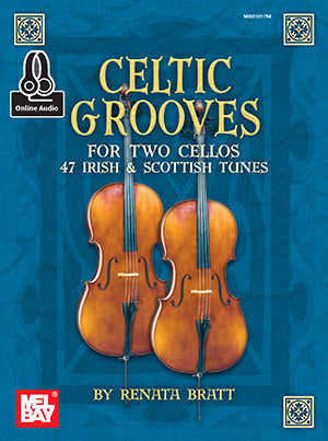 Celtic Grooves for Two Cellos - 47 Irish and Scottish Tunes arr. Renata Bratt - Violoncello [Cello] Ensemble Duet: Two (2) Cellos w/CD - Score Only