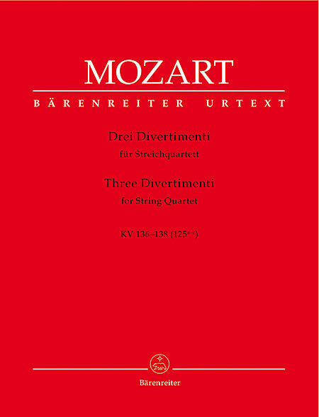 Three Divertimenti for String Quartet KV 136-138 (125a-c) - Mozart, Wolfgang Amadeus