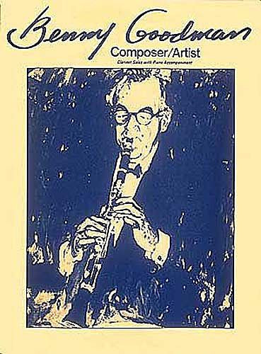 Benny Goodman - Composer/Artist Instrumental Jazz Clarinet
