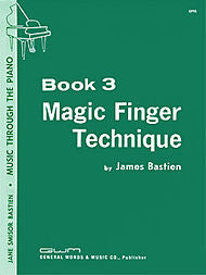 Magic Finger Technique, Book 3 - James Bastien