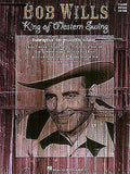 Bob Wills - King of Western Swing Piano/Vocal/Guitar Artist Songbook P/V/G