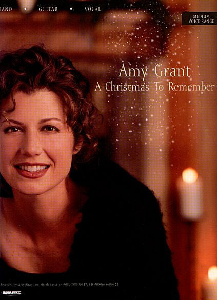 Amy Grant - A Christmas to Remember, Medium Voice P/V/G