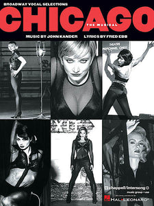 Chicago (Broadway Edition) Vocal Selections Music by John Kander Lyrics by Fred Ebb