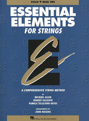 Essential Elements for Strings - Book 2 (Original Series) Violin Michael Allen, Robert Gillespie and Pamela Tellejohn Hayes Essential Elements Violin
