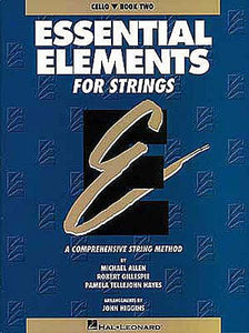 Essential Elements for Strings - Book 2 (Original Series) Cello Michael Allen, Robert Gillespie and Pamela Tellejohn Hayes Essential Elements Cello