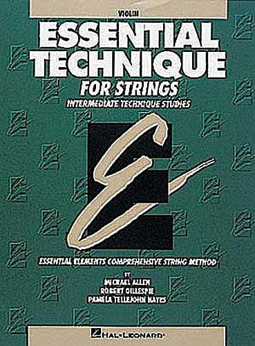 Essential Technique for Strings (Original Series) Violin Michael Allen, Robert Gillespie and Pamela Tellejohn Hayes Essential Elements Violin