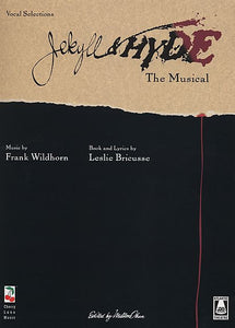 Jekyll & Hyde, The Musical - Bricusse & Wildhorn Piano/Vocal Selections