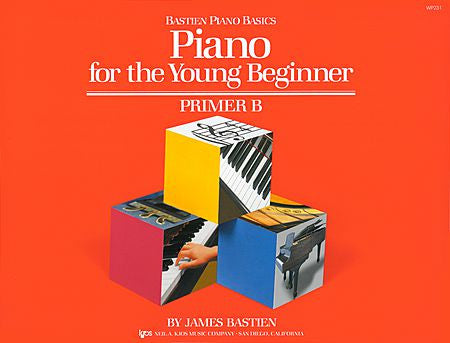 Piano For The Young Beginner, Primer B - James Bastien