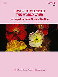 Favorite Melodies The World Over, Level 1 - Jane Bastien
