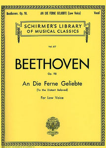 An die ferne Geliebte (To the Distant Beloved), Op. 98 Low Voice Vocal Solo Low Voice