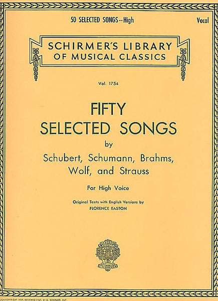 50 Selected Songs by Schubert, Schumann, Brahms, Wolf & Strauss High Voice Vocal Collection High Voice