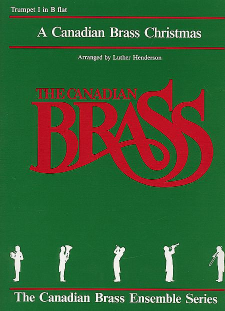The Canadian Brass Christmas 1st Trumpet (Henderson) Brass Ensemble 1st Trumpet