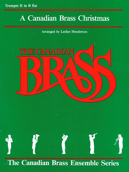 The Canadian Brass Christmas 2nd Trumpet (Henderson) Brass Ensemble 2nd Trumpet