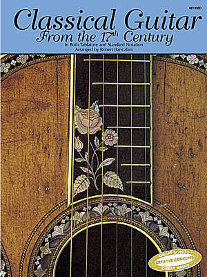 Classical Guitar from the 17th Century arranged by Robert Bancalari Creative Concepts Publishing Classical Guitar