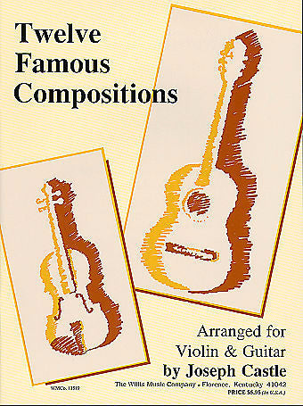 12 Famous Compositions for Violin & Guitar arr. Joseph Castle