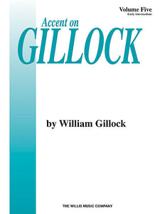 Accent on Gillock Volume 5, Early Intermediate Level William Gillock