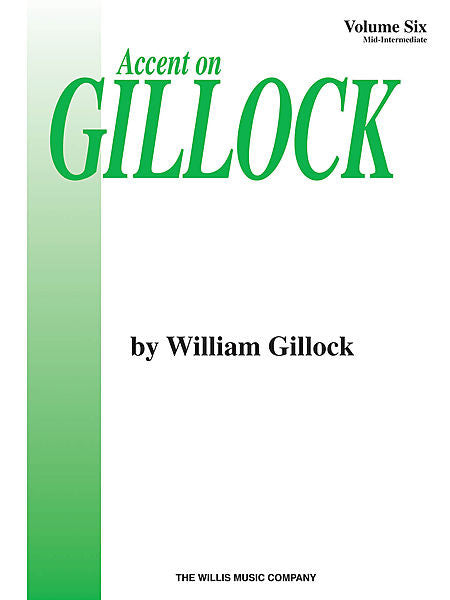 Accent on Gillock Volume 6 Mid-Intermediate Level William Gillock