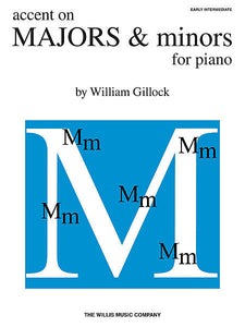 Accent on Majors & Minors Early Intermediate Level William Gillock