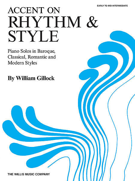 Accent on Rhythm & Style,  Early to Mid-Intermediate Level William Gillock