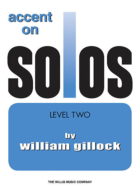 Accent on Solos Book 2 William Gillock Later Elementary Level