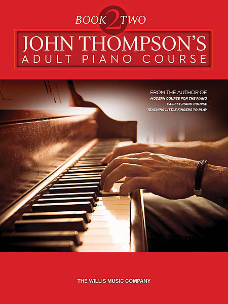 John Thompson's Adult Piano Course - Book 2/Later Elementary to Early Intermediate Level