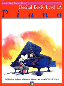 Alfred's Basic Piano Course: Recital Book 1A