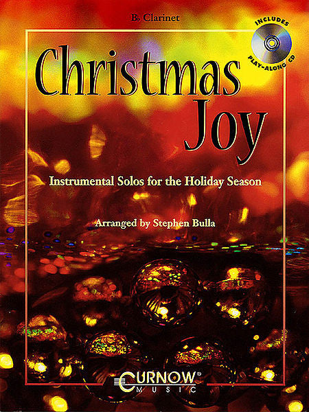 Christmas Joy Instrumental Solos for the Holiday Season (Bulla) Curnow Play-Along Book Bb Clarinet