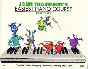 Thompson, John - Easiest Piano Course, Part 3 - Piano Method Series