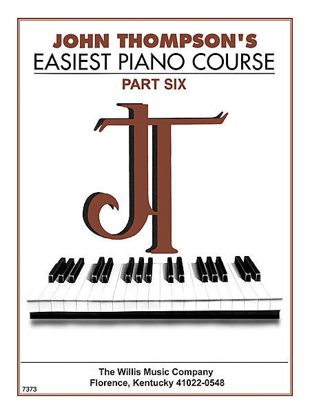 John Thompson's Easiest Piano Course - Part 6 - Book only by John Thompson
