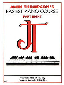 Thompson, John - Easiest Piano Course, Part 8 - Piano Method Series