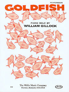 Goldfish Mid-Intermediate Level William Gillock Mid-Intermediate Level Willis