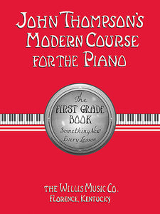 Thompson, John - Modern Course for the Piano, 1st (First) Grade Book - Piano Method Series