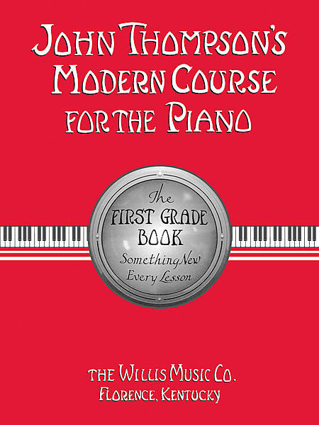 John Thompson's Modern Course for the Piano - First Grade (Book Only) First Grade - English by John Thompson Willis First Grade - Book only (English)