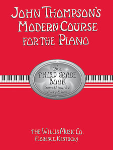 Thompson, John - Modern Course for the Piano, 3rd (Third) Grade Book - Piano Method Series*