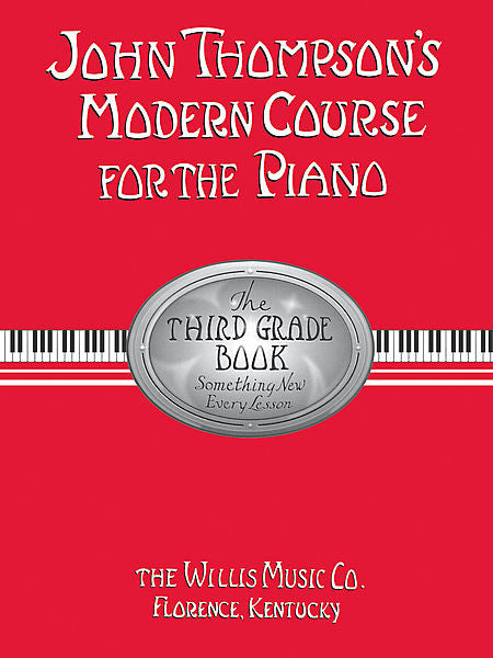 John Thompson's Modern Course for the Piano - Third Grade (Book Only) Third Grade by John Thompson Willis Third Grade