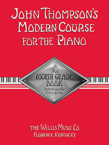 Thompson, John - Modern Course for the Piano, 4th (Fourth) Grade Book - Piano Method Series