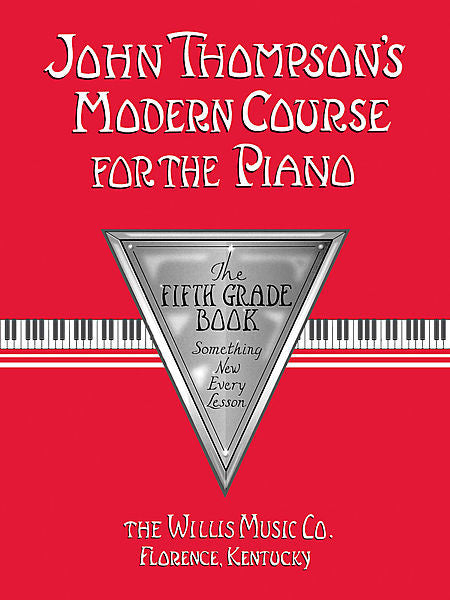 John Thompson's Modern Course for the Piano - Fifth Grade (Book Only) Fifth Grade by John Thompson Willis Fifth Grade - Book Only