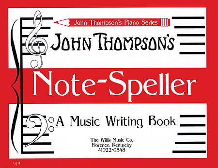 Note Speller A Music Writing Book Early Elementary Level by John Thompson Early Elementary Level Willis