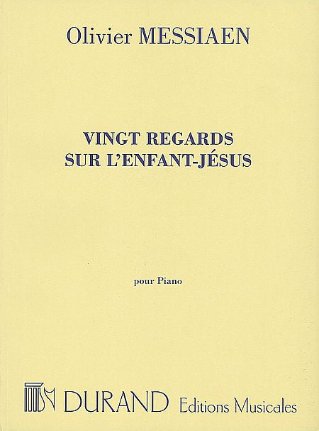 20 Regards sur l'Enfant-Jesus Piano Solo Editions Durand
