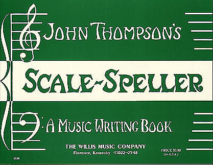 Scale Speller A Music Writing Book/Later Elementary Level by John Thompson