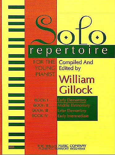 Solo Repertoire for the Young Pianist, Book 1 Early Elementary Level Compiled and Edited by William Gillock Early Elementary Level Willis Book 1
