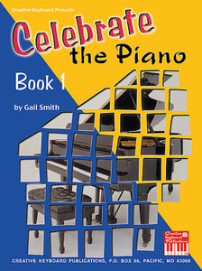 Smith, Gail - Celebrate the Piano, Book 1 - Piano Method Series*